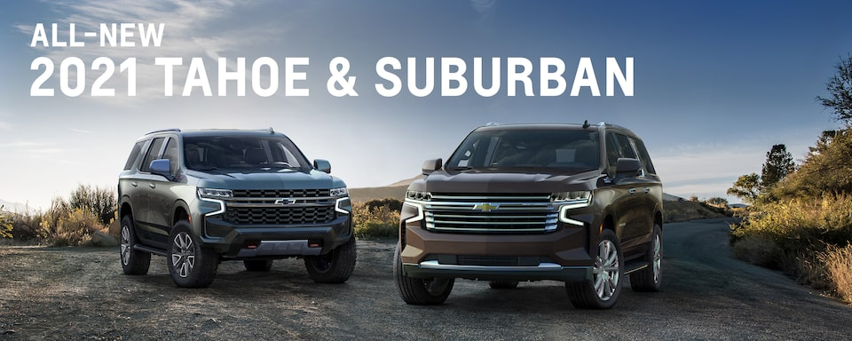 The All New 2021 Tahoe and Suburban